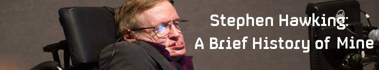 Stephen Hawking A Brief History Of Mine S01E04 HDTV XviD-AFG
