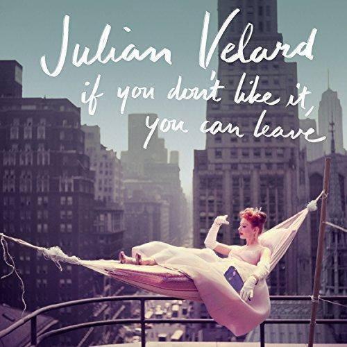 Julian Velard - If You Don't Like It, You Can Leave (2014)