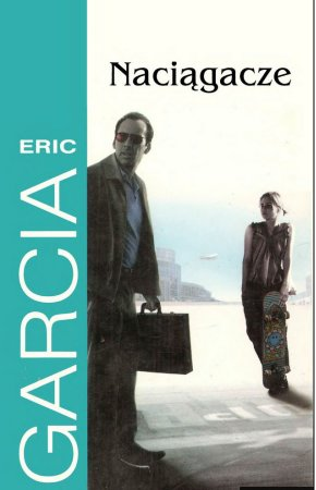 Eric Garcia - Naciągacze