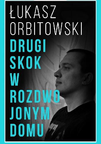 £ukasz Orbitowski - Drugi skok w rozdwojonym domu minibook