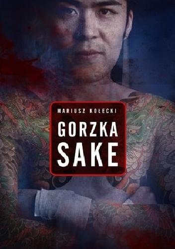 Mariusz Kołecki - Gorzka sake