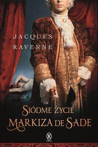 Siódme życie markiza de Sade - Jacques Ravenne