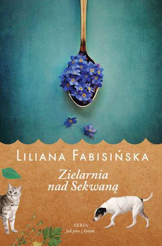 Zielarnia nad Sekwaną - Liliana Fabisińska [2017]