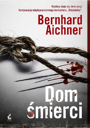 Dom śmierci - Bernhard Aichner