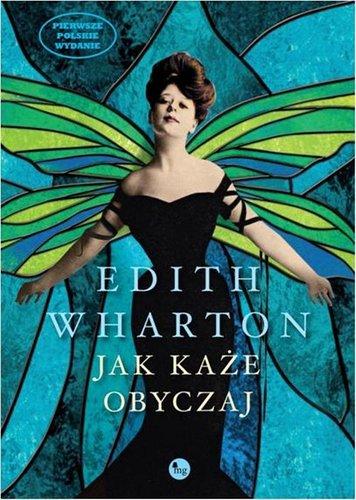 Jak każe obyczaj - Edith Wharton