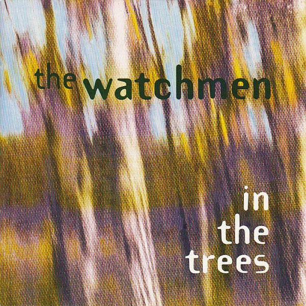 The Watchmen - In The Trees 1994 FLAC