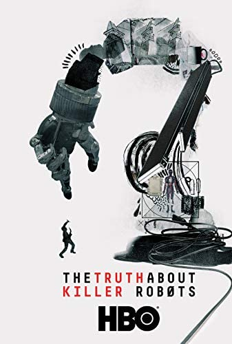 The Truth About Killer Robots (2018) [1080p] [WEBRip] [YTS MX]